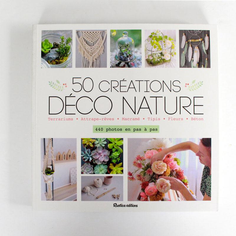 Livre 50 créations déco nature _ Rustica Editions