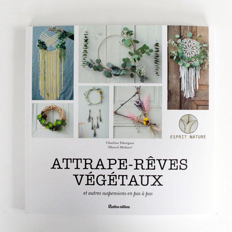 livre-marcelmeduse_attrape-reves-vegetaux_Rustica-editions